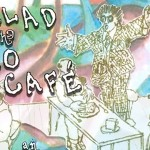 Ballad of the Cosmo Cafe